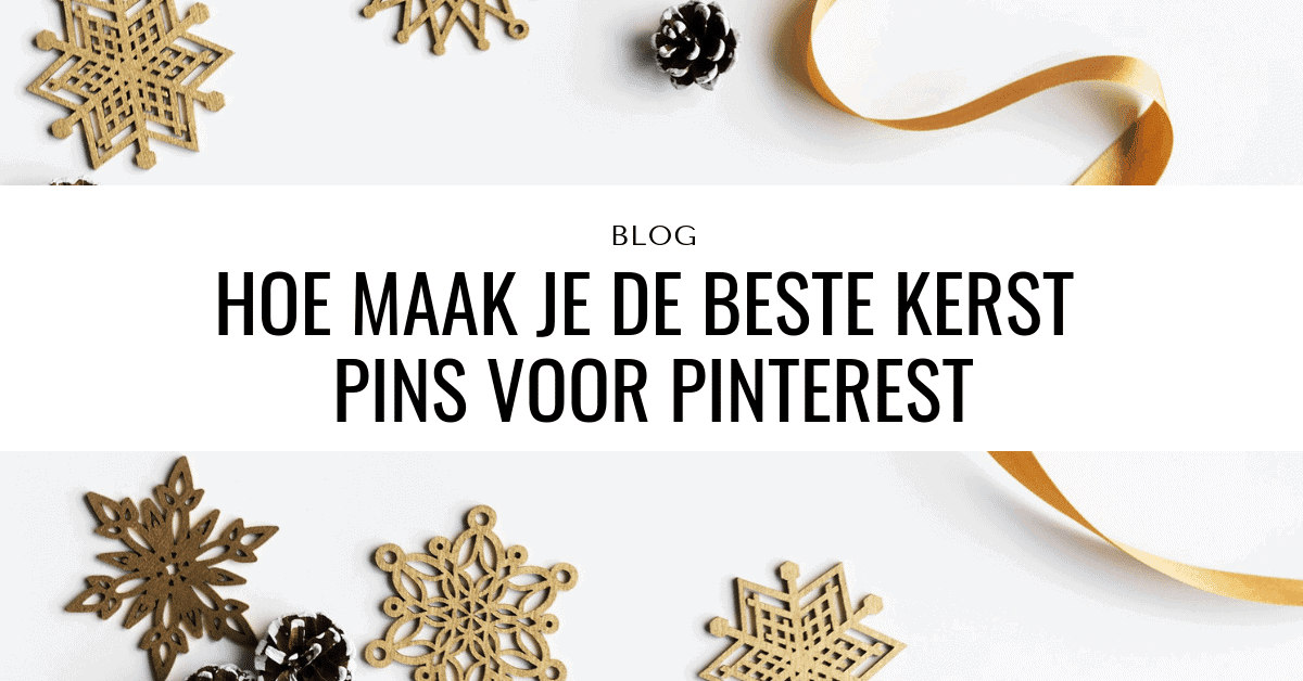 Zo Maak Je De Beste Kerst Pins Voor Pinterest En Inspireer Jouw