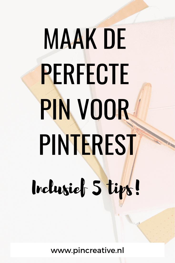 Maak de beste en meest perfecte pins voor Pinterest met deze 5 tips!